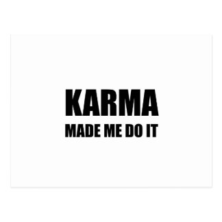 Karma Made Me Do It Postcard