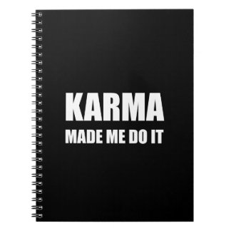 Karma Made Me Do It Spiral Note Book