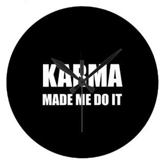 Karma Made Me Do It Wall Clocks