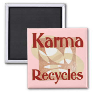 Karma Recycles Square Magnet