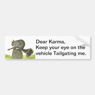 Karma vehicle tailgating Bumper Sticker