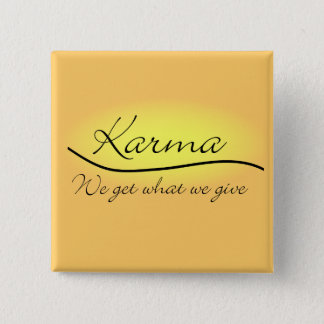 Karma - We Get What We Give 15 Cm Square Badge