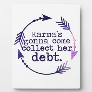 Karma's Gonna Come Display Plaque