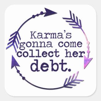 Karma's Gonna Come Square Sticker