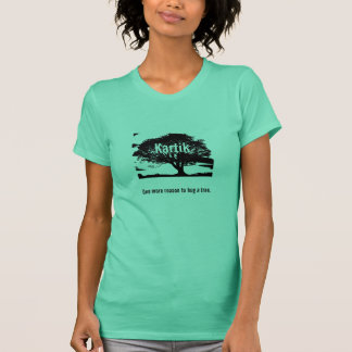 Kartik: One More Reason to Hug a Tree T-Shirt