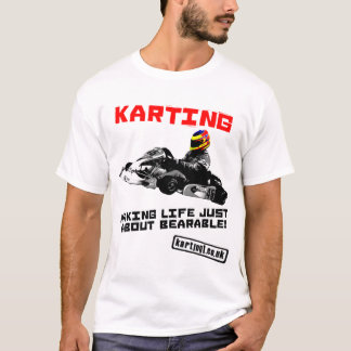 Karting Making Life Just About Bearable T-Shirt