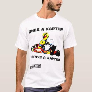 Karting Once a Karer Always a Karter T-Shirt