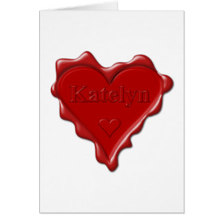 Katelyn. Red heart wax seal with name Katelyn Card