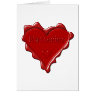 Katherine. Red heart wax seal with name Katherine. Card