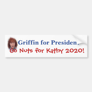 Kathy Griffin For President Bumper Sticker