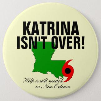 Katrina isnt Over 6 Cm Round Badge