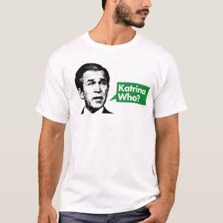 Katrina Who? T-Shirt