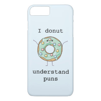 Kawaii 'I donut understand puns' iPhone 8 Plus/7 Plus Case