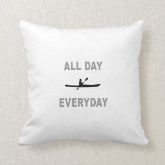 Kayaking All Day Everyday Cushion