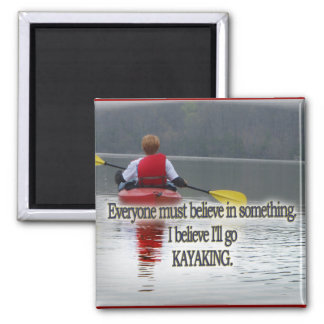KAYAKING MOTTO / QUOTE MAGNET