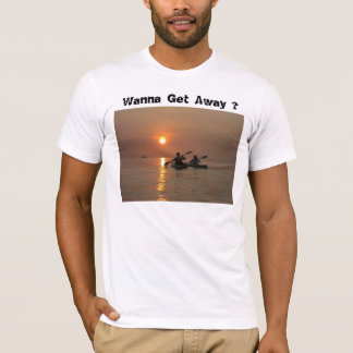 kayaking, Wanna Get Away ? T-Shirt