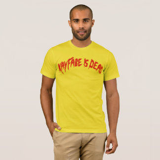 KayFabe Is Dead. T-Shirt