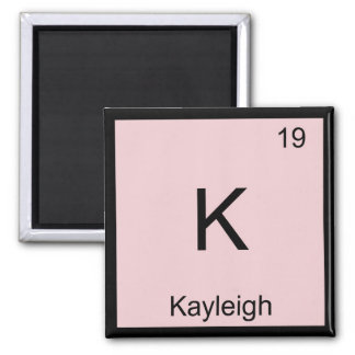 Kayleigh  Name Chemistry Element Periodic Table Square Magnet