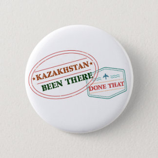 Kazakhstan Been There Done That 6 Cm Round Badge