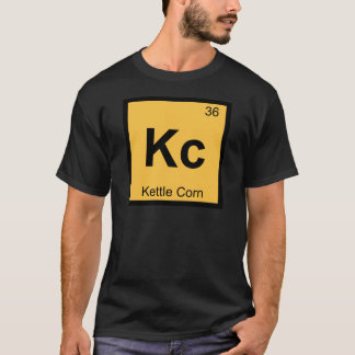 Kc - Kettle Corn Chemistry Periodic Table Symbol T-Shirt