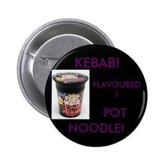 KEBAB! FLAVOURED! POT NOODLE! PINS