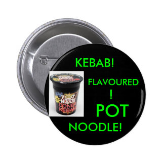 KEBAB! FLAVOURED! POT NOODLE!(GREEN) 6 CM ROUND BADGE