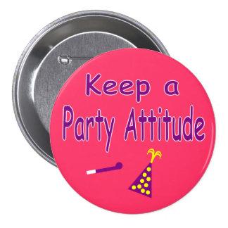 Keep a Party Attitude 7.5 Cm Round Badge