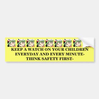 KEEP A WATCHFUL EYE ON YOUR CHILDREN EVERYDAY! BUMPER STICKER