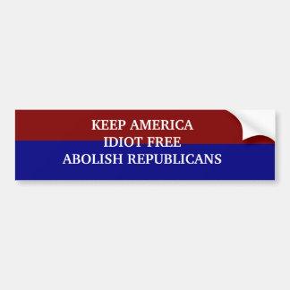 KEEP AMERICA FREE OF IDIOTS CAR BUMPER STICKER