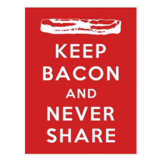 Keep Bacon And Never Share Post Card