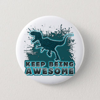 Keep Being Awesome 6 Cm Round Badge