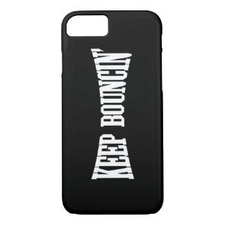 Keep Bouncin' iPhone 7 Case