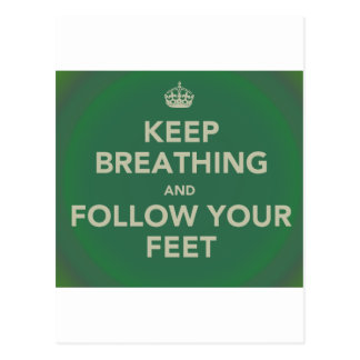 Keep Breathing and Follow Your Feet Postcard