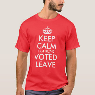 Keep Calm 17,410,742 Voted Leave T-Shirt
