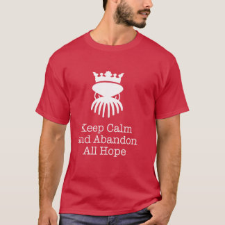Keep Calm and Abandon All Hope t-shirt