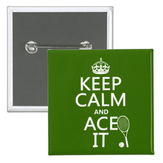 Keep Calm and Ace It (tennis) (in any color) 15 Cm Square Badge
