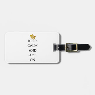 Keep Calm and Act On Actors Gear Luggage Tag