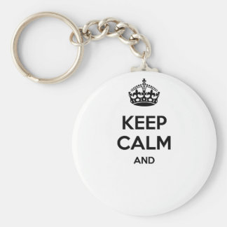 Keep calm and ... add your own text here! basic round button key ring