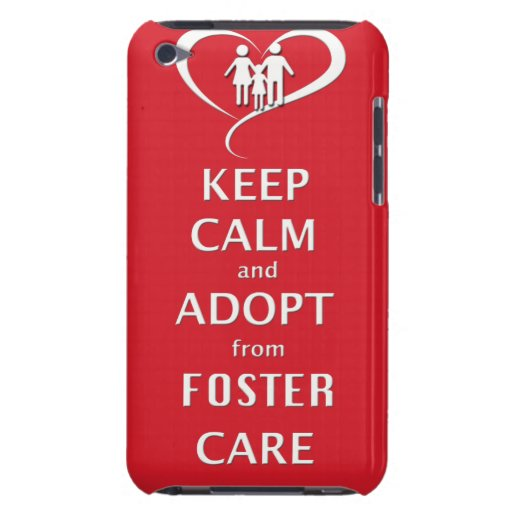 Keep Calm and Adopt from Foster Care iPod Touch Case