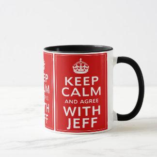 Keep Calm And Agree With Jeff Mug