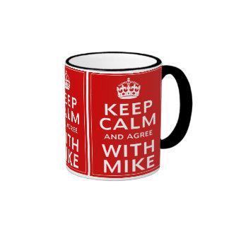 Keep Calm And Agree With Mike Coffee Mug