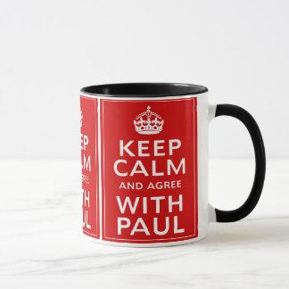 Keep Calm And Agree With Paul Mug