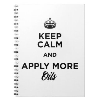 Keep Calm and Apply More Oils Note Books