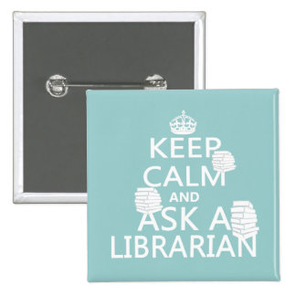 Keep Calm and Ask A Librarian 15 Cm Square Badge