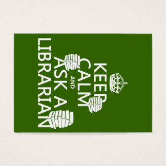 Keep Calm and Ask A Librarian (any color) Business Card