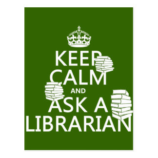 Keep Calm and Ask A Librarian (any color) Postcard