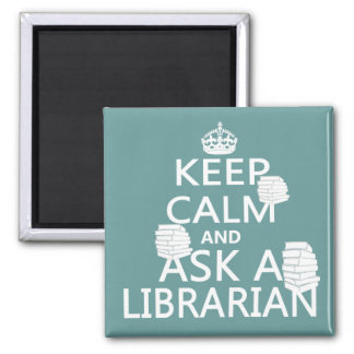 Keep Calm and Ask A Librarian Square Magnet