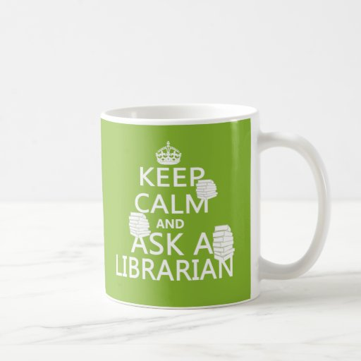 Keep Calm and Ask A Librarian Mugs