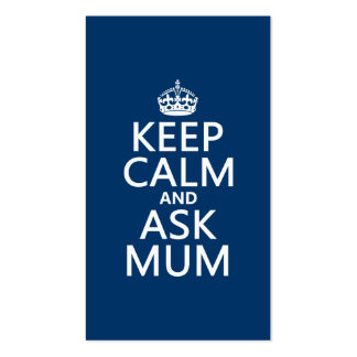 Keep Calm and Ask Mum - All Colours Pack Of Standard Business Cards