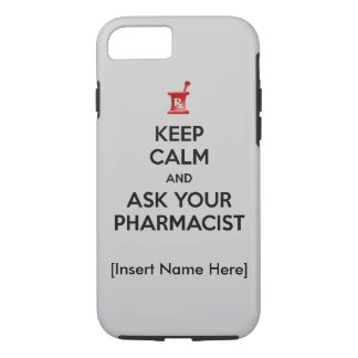 Keep Calm and Ask Your Pharmacist iPhone 7 Case